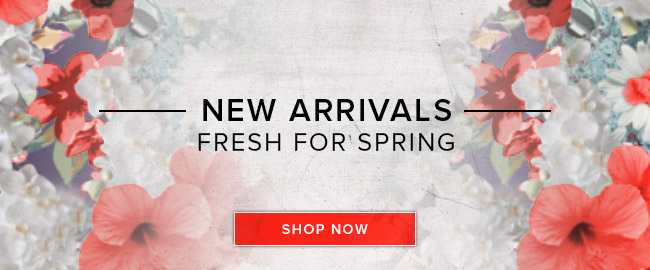 Picture of flowers in background. New arrivals fresh for spring. Click to shop now.